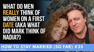HTSM (So Far)#35 What DO Men REALLY Think Of Women On a First DATE aka What did Mark think of Nadia?