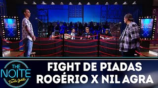 Fight De Piadas Rogério Morgado X Nil Agra   Ep.2 | The Noite (190318)