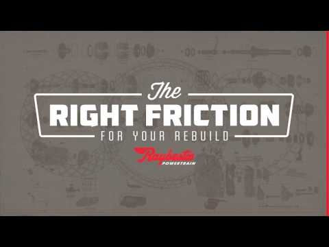 The Right Friction For Your Rebuild