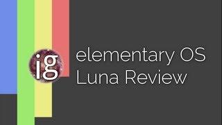 elementary OS Luna Review - Linux Distro Reviews