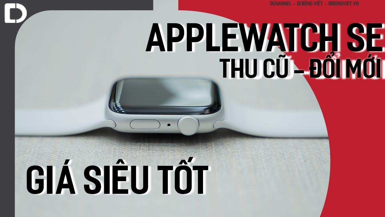 Apple Watch SE: Apple Watch NGON, BỔ, RẺ nhất của APPLE từ trước đến nay
