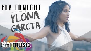 Ylona Garcia - Fly Tonight  (Official Music Video)
