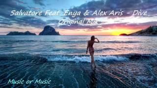 Salvatore Feat. Enya & Alex Aris - Dive (Original Mix)