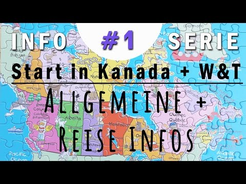 REISE INFOS KANADA | Work & Travel Kanada # 1