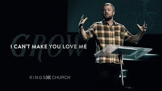 I Can't Make You Love Me - Grow (Week 2) | Pastor Brent Ingersoll
