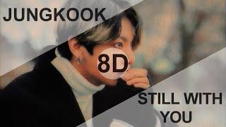BTS JUNGKOOK (방탄소년단 정국) – STILL WITH YOU [8D USE HEADPHONE] 🎧