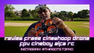 Frame Cineboy Alfa Rc Cinewhoop FPV Drone - Câmera Caddx Tarsier V2 4K #cinewhoop #fpv