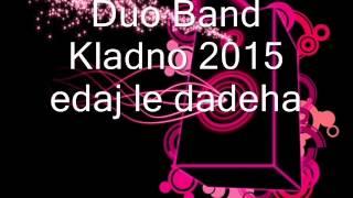 Duo Band Kladno 2015 edaj le dadeha
