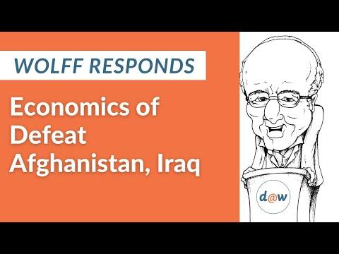 Wolff Responds: Economics of Defeat Afghanistan, Iraq