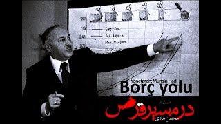 Erbakan ve Borç Yolu (Mohsen Hadi)