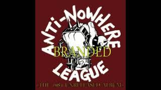 Anti Nowhere League - Branded - the full 1984 album