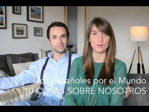 Dos Españoles por el Mundo - 10 cosas sobre nosotros
