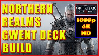 Witcher 3 - Northern Realms Gwent Deck Build Strategy - 4K Ultra HD