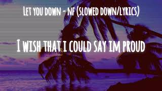 Let You Down   NF (slowed Downlyrics)