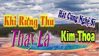 Khi Rừng Thu Thay Lá – Hát với NS Kim Thoa