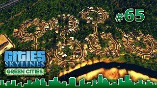 "Cities Skylines GREEN CITIES – Grandes Obras #65 - EL BARRIO ""ANILLO"" - Gameplay Español"