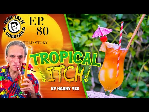 How to make The Tropical Itch Cocktail and Harry Yee turns 99!