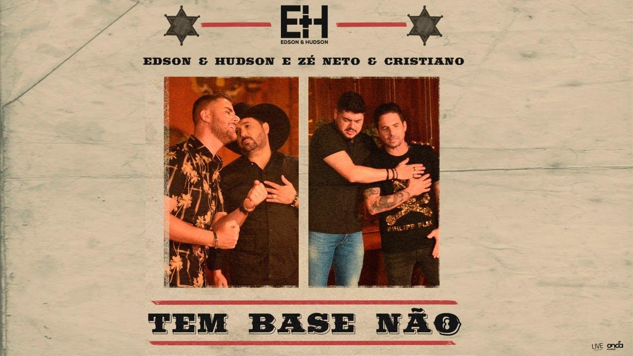 Edson & Hudson, Zé Neto & Cristiano - Tem Base Não