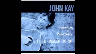 "John Kay  ""Heretics & Privateers"""