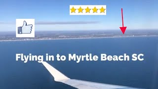 Flying in to Myrtle Beach