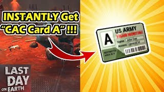 "How To Instantly Get 2 ""CAC Card A"" !!! Last Day On Earth Survival"
