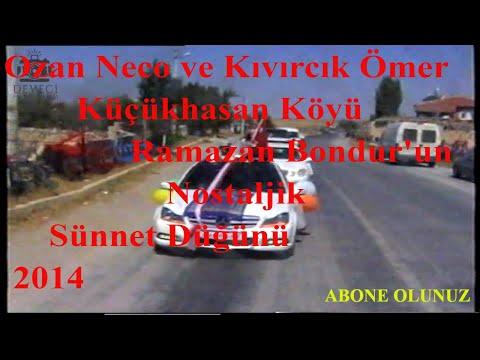 Ozan Neco ve Kıvırcık Ömer ile Küçükhasan Köyü Ramazan Bondurun Nostaljik Sünnet Düğünü 5.Bölüm 2014