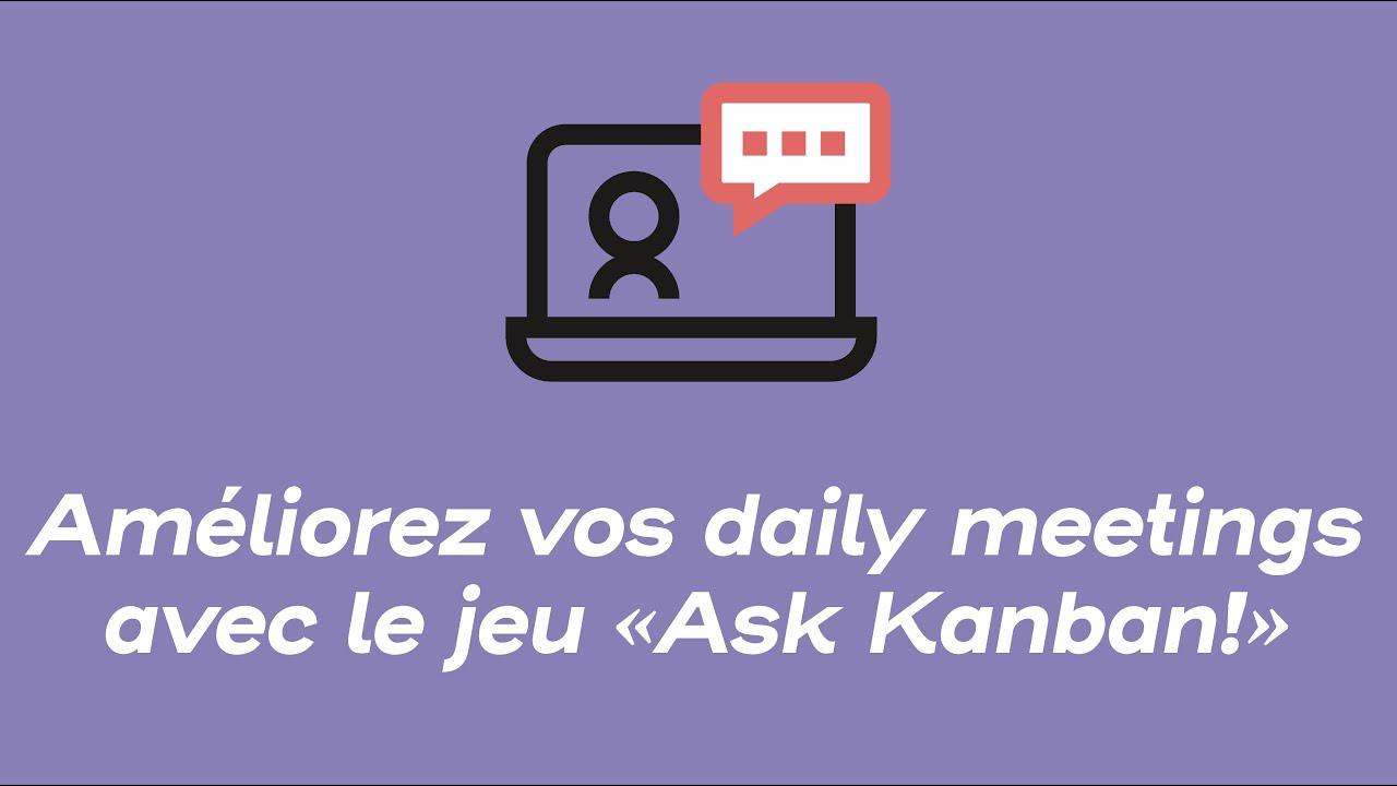 Améliorez vos daily meetings avec le jeu 'Ask Kanban!' | Webinars