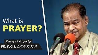 ஜெபம் என்பது என்ன? | What Is Prayer? | Dr. D.G.S. Dhinakaran