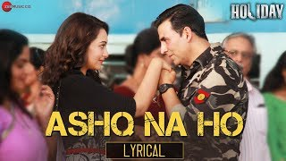 Ashq Na Ho - Lyrical | Arijit Singh | Akshay Kumar, Sonakshi Sinha | Holiday | Pritam