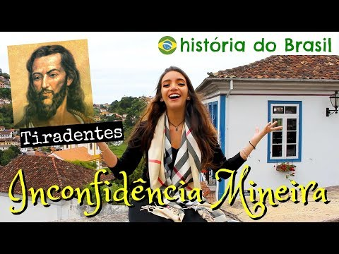 Resumo de História: INCONFIDÊNCIA MINEIRA e TIRADENTES - em Ouro Preto, MG! (Débora Aladim)