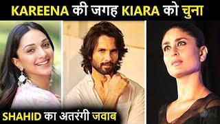 Shahid Kapoor CHOOSES Kiara Advani Over Kareena Kapoor