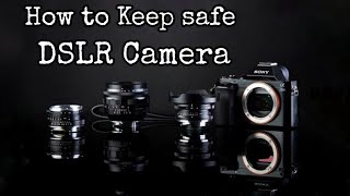 How to Keep Safe your DSLR camera ( Episode 1 ) Bangla Tutorial | 5 Tips to Keep Safe your DSLR