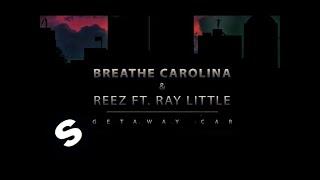 Breathe Carolina & Reez ft. Ray Little - Getaway Car