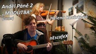 """Anděl Páně 2 - """"Modlitba"""" Vojta Dyk (cover) nEscafeX & Helena Kocůrková - Kytara, Zpěv + HOUSLE"""