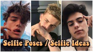 Selfie Poses/ Selfie Ideas for Boys