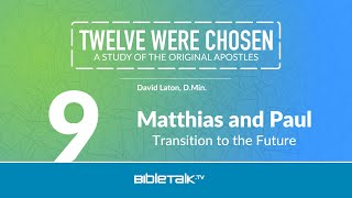 Matthias and Paul: Transition to the Future