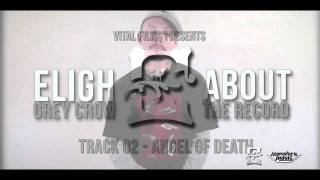 Eligh - About The Record: Angel Of Death