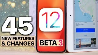 iOS 12 Beta 3! New Maps + 45 Features & Changes!