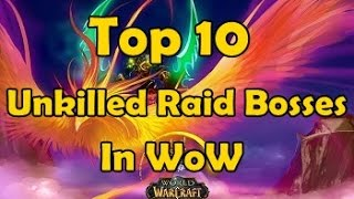 Top 10 Unkilled Raid Bosses in WoW
