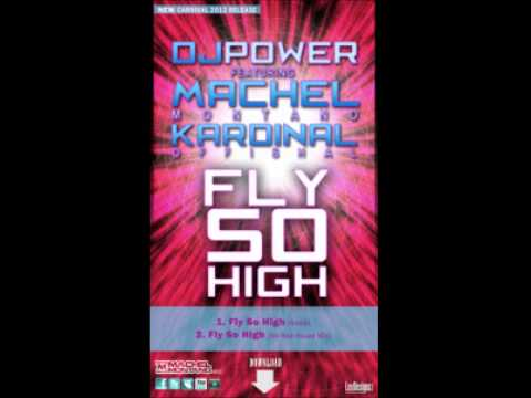 DJ Power ft Machel Montano,Kes & Kardinall Offishall- Fly So High (refix) [DJ Tuff Gong]