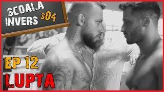 SCOALA INVERS (S04 / EP12 – LUPTA) (guest: Doroftei) + CONCURS 500 EURO螺
