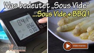 Was heisst Sous Vide ? Einsatz von Sous-Vide beim BBQ (Beispiel: Sous Vide Spargel)