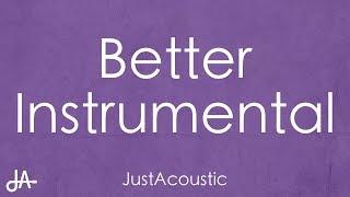 Better   Khalid (Acoustic Instrumental)