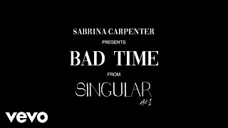 Sabrina Carpenter   Bad Time (Visualizer Video)