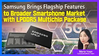 Samsung\'s New Mobile Memory Makes 5G Smartphone Features More Accessible | Audio Press Release
