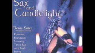 Jazz Sax / Denis Solee - Stardust (Hoagy Carmichael, Michell Parish) - Sax & Candlelight 02