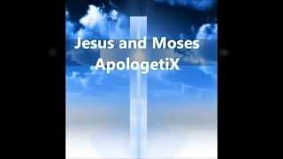Jesus and Moses, ApologetiX
