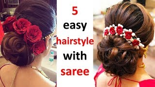 5 Easy And Quick Hairstyle With Saree || Wedding Hairstyle || Party Hairstyle | Hairstyle For Ladies
