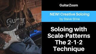 Soloing with Scale-Patterns: The 2-1-2 Technique | Creative Soloing Workshop
