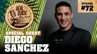 #72 Diego Sanchez | Real Quick With Mike Swick Podcast